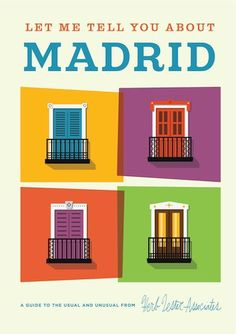 Let Me Tell You About Madrid | Illustrated Maps by Herb Lester