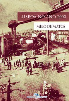 Lisboa no Ano 2000, de Melo de Matos. Disponível gratuitamente no Projecto Adamastor.
