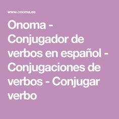 Onoma - Conjugador de verbos en español - Conjugaciones de verbos - Conjugar verbo