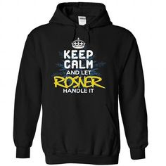 cool Keep Calm and Let ROSNER Handle It Check more at http://9tshirt.net/keep-calm-and-let-rosner-handle-it/