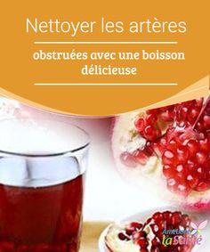Nettoyer les artères #obstruées avec une #boisson délicieuse   Une étude récente a déterminé que #l'extrait de #grenade pourrait aider à prévenir ou à faire reculer #l'athérosclérose,