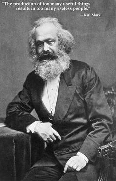 "A great poster of Karl Marx with the quote: ""The production of too many useful things results in too many useless people."" You can't argue with that! Ships fast. 11x17 inches. Need Poster Mounts..?"