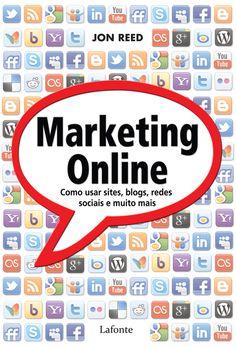 Marketing Online- Como usar sites, blogs, redes sociais e muito mais!