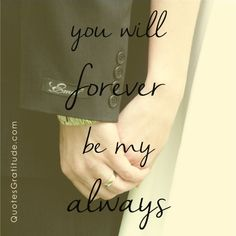 """You will forever be my always"" #love #quote #wedding - ""17 Quotes about Love and Marriage"" at QuotesGratitude.com"