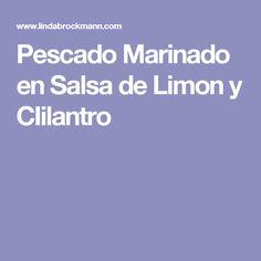 Pescado Marinado en Salsa de Limon y CIilantro