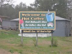 hot coffee mississippi   Town named after hot coffee!- Hot Coffee, MS