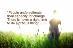 Never underestimate your ability to make a change. Now is your time. #quotes #motivation #change