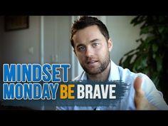 Mindset Monday – Be Brave