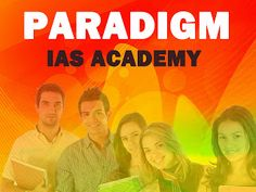 Paradigm academy: IAS, UPSC Coaching Classes