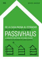 De la casa pasiva al estándar Passivhaus. La arquitectura pasiva en climas cálidos [22,00€]  |  por Micheel Wassouf (2014)  -  Colección Arquitectura y Diseño+Ecología [ISBN: 9788425224522]