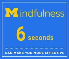 Just 6 Seconds of Mindfulness Can Make You More Effective
