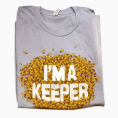 I'm a Keeper shirt ///// Apiary Supplies - Beekeeping Supplies - Honey Supplies found at Apiary Supply   www.apiarysupply.com