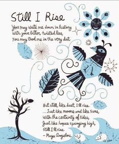 Still I Rise poem by Maya Angelou. You may write me down in historyWith your bitter twisted liesYou may tread me in the very dirt. Still I Rise Poem, Be Still, Still I Rise Tattoo, Classic Poems, Maya Angelou Quotes, Maya Quotes, Epic Quotes, Quotes Quotes, Literary Quotes