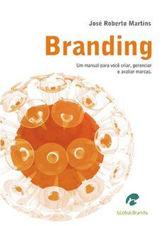 Branding: O manual para gerenciar e avaliar marcas