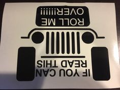 Jeep sticker/ jeep decal / if you can read this toll me over  by JTGgraphicDesign on Etsy https://www.etsy.com/listing/222041082/jeep-sticker-jeep-decal-if-you-can-read