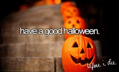 Have a good Halloween ✔️ 31 October 2016- At home with my Love watching scary movies and eating candy