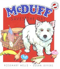 McDuff Saves the Day, written by Rosemary Wells, illustrated by Susan Jeffers