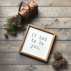 It Had to be You Wood Sign