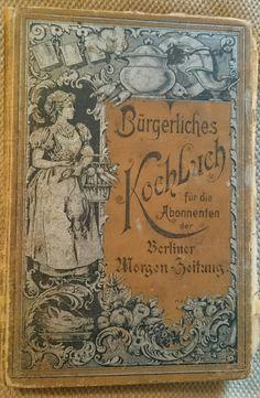 Bürgerliches Kochbuch für die Abonnenten der Berliner Morgen-Zeitung, Verlag von Rudolf Mosse, 1898
