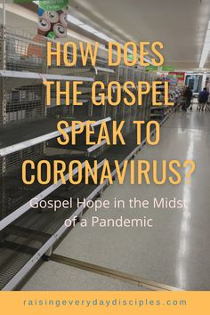 Gospel hope in the midst of a pandemic. How do we apply the gospel to this situation and what hope do we have in Christ? #gospel #coronavirus #hope