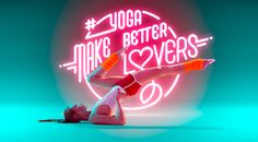 'Yoga to the core' by Björn Ewers, Studio 314 & CMYKAY Featuring Bold, Neon-Lit Typography Banners, Yoga Position, Monospace, Yoga Pictures, Partner Yoga, Yoga Art, Yoga Photography, Typography Letters, Bold Typography