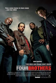 Four Brothers follows brothers on a mission to get justice for their murdered mother...http://www.imdb.com/title/tt0430105/?ref_=fn_al_tt_1