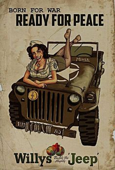 Collection of Aviation Pin Up and Nose Art copyrights belong to their respective owners. These are images I've found publicly accessible while browsing the Internet, unless otherwise stated. Jeep Willys, Jeep Cj, Jeep Truck, Jeep Vintage, Vintage Ads, Vintage Posters, Military Jeep, Military Vehicles, Cool Jeeps