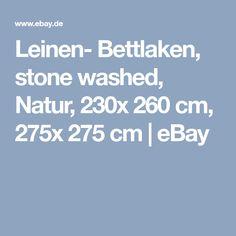 Leinen- Bettlaken, stone washed, Natur, 230x 260 cm, 275x 275 cm | eBay My Ebay, Stone, Bed Sheets, Linen Fabric, Nature, Rock, Rocks, Stones