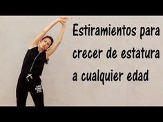 ESTIRAMIENTOS PARA CRECER DE ESTATURA A CUALQUIER EDAD-Stretching Exercises to Grow Taller. - YouTube