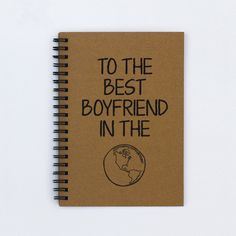"Gift for boyfriend - To the Best Boyfriend in the World - 5"" x 7"" Journal, notebook, diary, sketch book, memory book, scrapbook, book, gift by FlamingoRoadJournals on Etsy https://www.etsy.com/listing/181443507/gift-for-boyfriend-to-the-best-boyfriend gift for boyfriend 