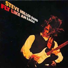 Steve Band Miller - Fly Like an Eagle