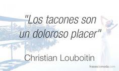 Frase de moda del diseñador Christian Louboitin