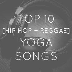 Shake Your Asana, Volume 5: Top 10 [Hip Hop + Reggae] Yoga Songs #yogamusic…