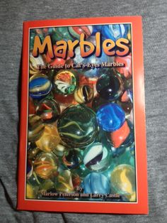 Cat's-Eye book.  MARBLES The Guide to Cat's-Eye Marbles by Castle & Peterson (1998)