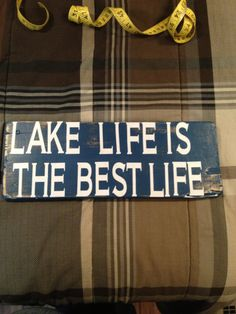 Lake life is the best life Lake House Signs, Cabin Signs, Cottage Signs, Lake Signs, Lake Quotes, Lake Decor, Old Cottage, Lake Powell, Boat Stuff