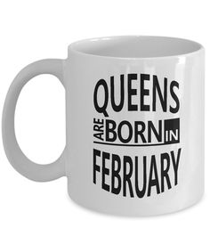February Birthday Mug- Queens are Born in February-Aquarius/Pisces Zodiac