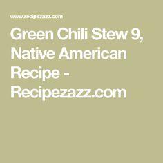 Green Chili Stew 9, Native American Recipe - Recipezazz.com