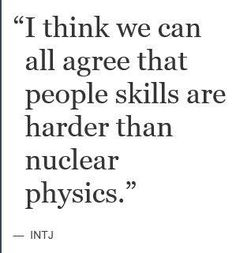INTJ — I've never read anything more applicable to my reality.
