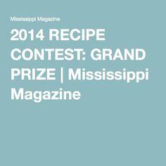 2014 RECIPE CONTEST: GRAND PRIZE   Mississippi Magazine