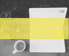 Switching to Wordpress from Blogger: buying a custom url, web design, saving content, keeping rss followers
