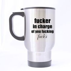 Fucker in Charge of You Fucking Fucks Rude Saying - Funny Travel Mug 14oz Coffee Mugs Cool Unique Birthday or Christmas Gifts for Men and Women by Easyolife #Fucker #Charge #Fucking #Fucks #Rude #Saying #Funny #Travel #Coffee #Mugs #Cool #Unique #Birthday #Christmas #Gifts #Women #Easyolife