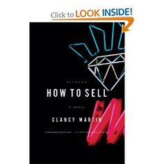 how to sell: a novel (clancy martin)