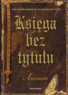 Anonim (pseud.): Księga bez tytułu - http://lubimyczytac.pl/ksiazka/28003/ksiega-bez-tytulu