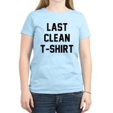 last clean t shirt T-Shirt