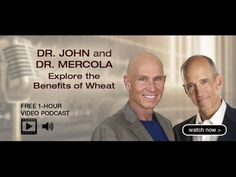 John and Dr. Mercola Explore the Benefits of Wheat - Dr. Health Research, Alternative Health, Fennel, Ayurveda, Healthy Tips, Benefit, Healthy Living, Medicine, Cancer