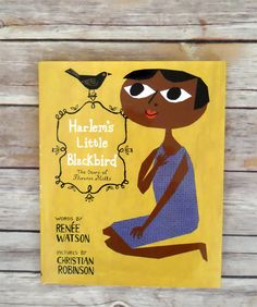 Book of the Week: Harlem's Little Blackbird by Renee Watson and Christian Robinson