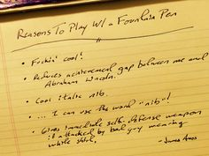 Reasons to play with a fountain pen