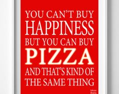 Pizza Inspirational Quote Poster, Happiness, dinner, dominos, pizza hut, typography, instrument, home decor, wall decor [NO 22]