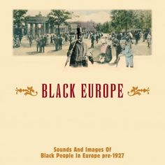 Black Europe - The 1st comprehensive documentation of sounds & images of black people in Europe (Moorish Europeans), pre-1927. (Set of 3 DVD's)