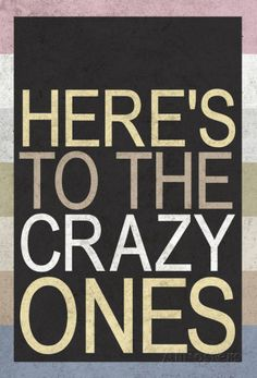 Here's To The Crazy Ones Posters at AllPosters.com